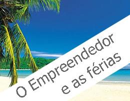 O Empreendedor e as férias