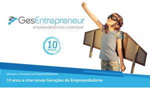 10 anos a criar novas Gerações de Empreendedores
